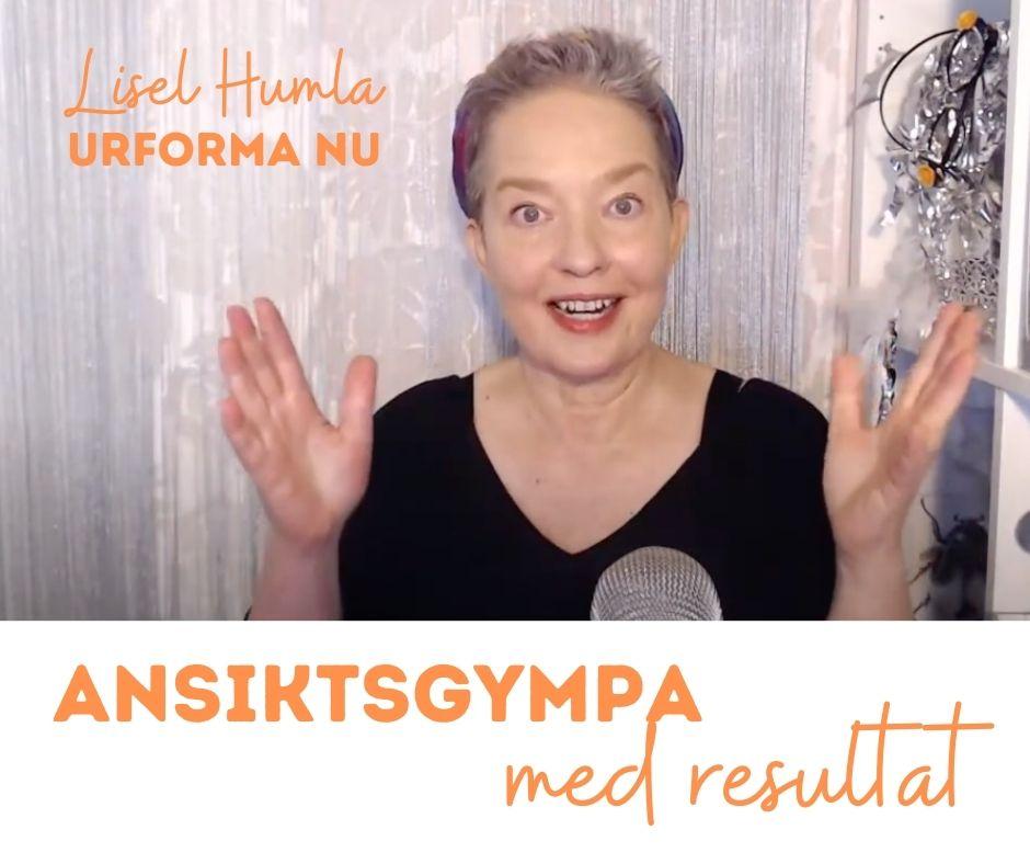 Ansiktsgympa med resultat - Lisel humla, Urforma nu