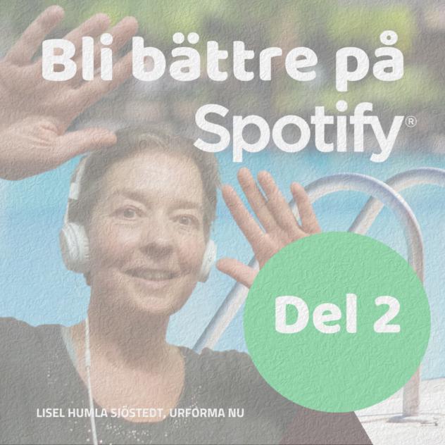 Del 2 av workshopen Bli bättre på Spotify med Lisel Humla