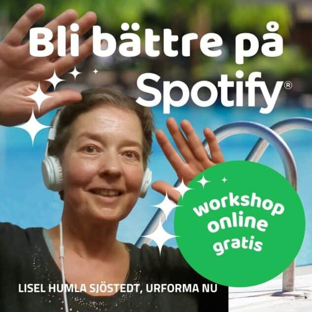 Bli bättre på Spotify - en gratis workshop online med Lisel Humla