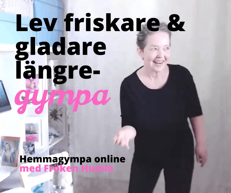 Longevity på svenska: Lev friskare & gladare längre-gympa i Hemmagympa online med Fröken Humla