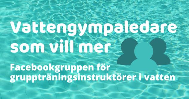 Länk till facebook-gruppen Vattengympaledare som vill mer
