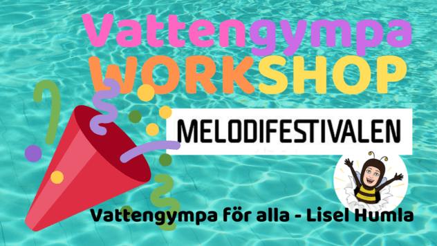 Melodifestivalen 💙 Vattengympa